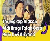 Terungkap Alasan Aldi Bragi Talak Cerai Ririn Dwi Ariyanti <br/><br/><br/>Aldi Bragi telah mengajukan permohonan talak cerai terhadap istrinya, Ririn Dwi Ariyanti ke Pengadilan Agama Jakarta Selatan. Kabarnya, ada dua alasan yang diungkap pihak Pengadilan Agama terkait permohonan cerai Aldi.<br/><br/><br/>\