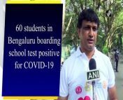 """60 students of a boarding school in Electronic City in Bengaluru, Karnataka have tested positive for Covid-19, said Deputy Commissioner J Manjunath on September 29. """"This is Sri Chaitanya Educational Institutions. On Sunday evening, one student complained of vomiting and diarrhea. We immediately sprung into action. There were 480 students, all were checked. We'll conduct retest on the 7th day. The school has been closed till 20th Oct. There is no cause for worry, this is a proactive measure,"""" he said."""